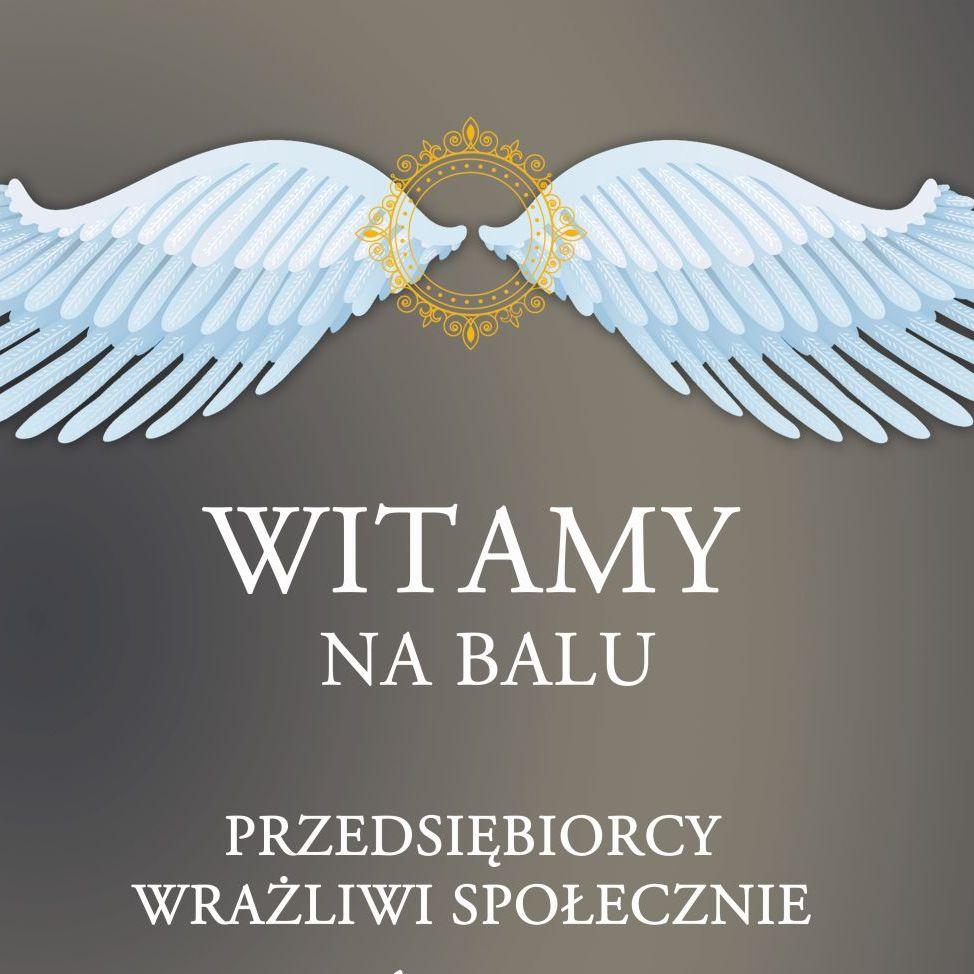 """III edycja Balu Przedsiębiorcy Wrażliwi Społecznie """"Rozwiń Skrzydła""""."""