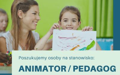 Ogłoszenie o naborze na stanowisko ANIMATORA / PEDAGOGA